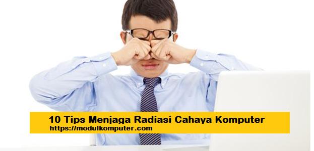 10 tips menjaga mata dari radiasi cahaya komputer