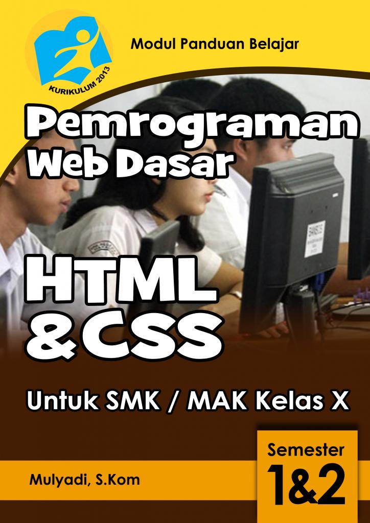 Modul Pemrograman Web Dasar HTML dan CSS untuk SMK dan Umum Kurikulum 2013 revisi terbaru