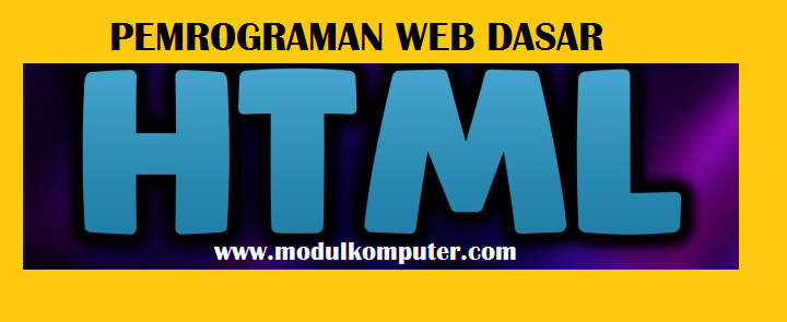 Dasar-Dasar HTML Lengkap Untuk Belajar Pemrograman Web