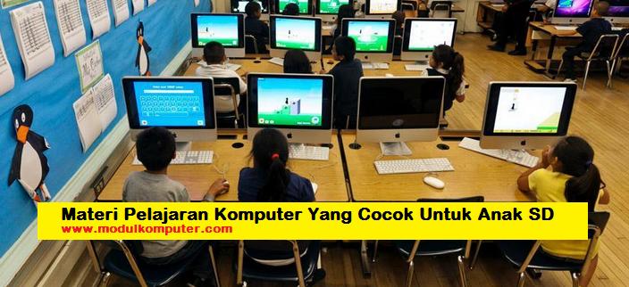Materi Pelajaran Komputer Yang Cocok Untuk Anak SD