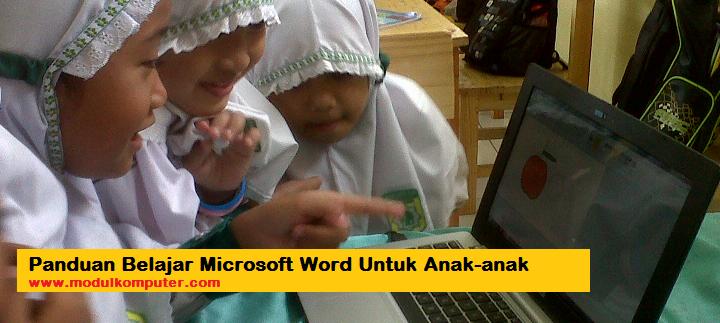 Panduan Belajar Microsoft Word Untuk Anak-anak dan Pemula