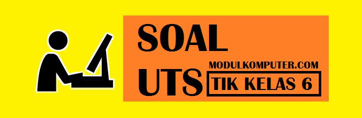 Soal PTS TIK/Komputer Kelas 6 SD Semester 1