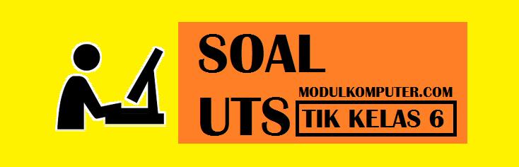 SOAL UTS TIK KELAS 6 SD