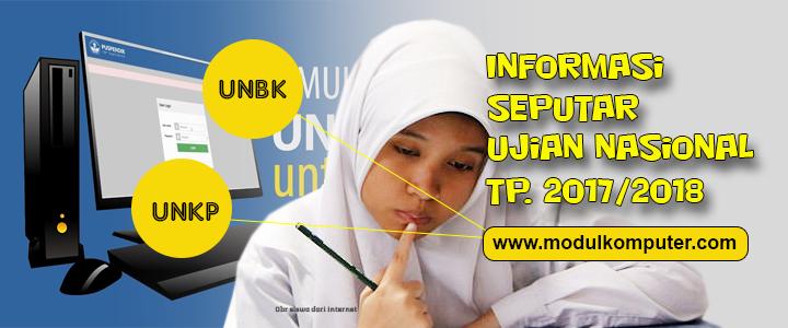Informasi US UN UNBK Lengkap Tahun Pelajaran 2017/2018
