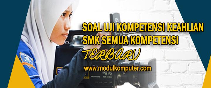 Soal Uji Kompetensi Keahlian SMK Terbaru (Semua Jurusan)