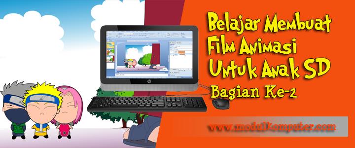Belajar Membuat Film Animasi Untuk Anak SD Bagian 2
