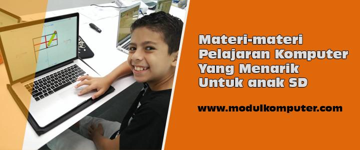 Materi-materi Pelajaran Komputer Yang Menarik Untuk Anak SD