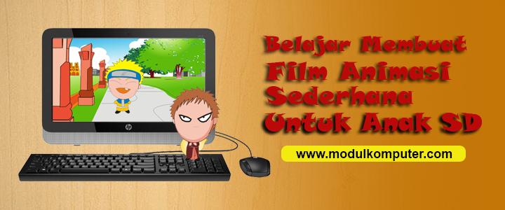 Belajar Membuat Film Animasi Sederhana Untuk Anak SD