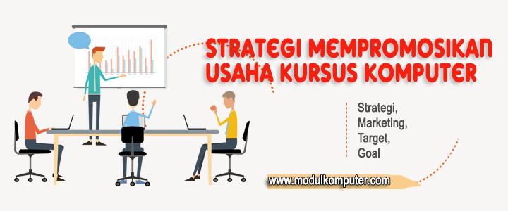 Strategi Mempromosikan Usaha Kursus Komputer