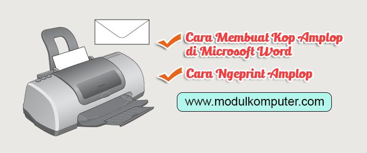 Cara Membuat dan Mengeprint Kop Amplop di Microsoft Word