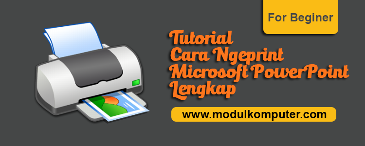 tutorial cara ngeprint slide powerpoint lengkap