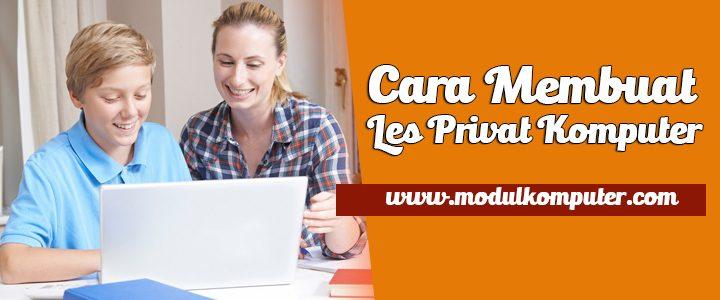 Cara Membuat Les Privat Komputer