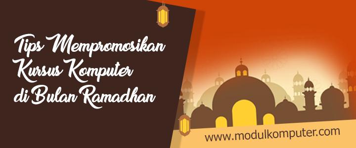 Tips Mempromosikan Kursus Komputer di Bulan Ramadhan