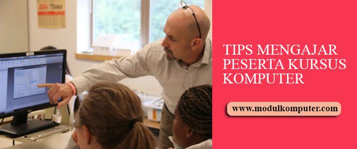 tips dan cara mengajar peserta kursus komputer