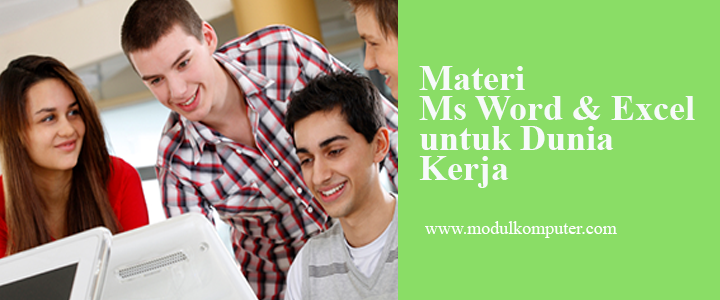 Materi Word dan Excel Yang Paling Dibutuhkan di Dunia Kerja